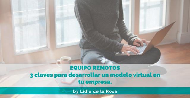 3 claves para desarrollar un modelo virtual en tu empresa